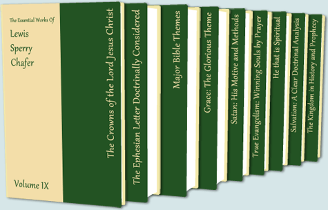 The Essential Works of Lewis Sperry Chafer (9 Volumes