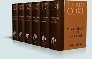 Thomas Coke S Commentary On The Holy Bible Swordsearcher